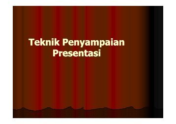 Teknik Penyampaian Presentasix - Direktori File UPI