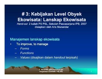 #3: Kebijakan Level Obyek Ekowisata: Lanskap Ekowisata - IPB-IRC