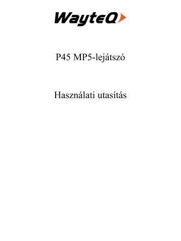 P45 MP5-lejátszó Használati utasítás - Wayteq