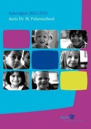 Schoolgids 2012-2013 Auris Dr. M. Polanoschool - Koninklijke Auris ...