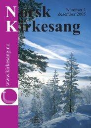 Norsk Kirkesang nr4 - Des 2005.pdf - Norges kirkesangforbund