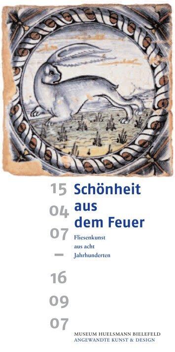 Schönheit aus dem Feuer - Museum Huelsmann