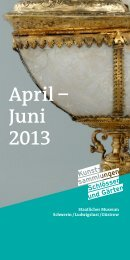April ? Juni 2013 - Staatliches Museum Schwerin