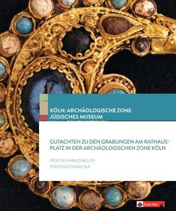 Gutachten durch Prof. Dr. Harald Meller und ... - Museen in Köln