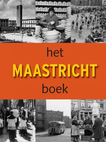 MAASTRICHT het boek - Regionaal Historisch Centrum Limburg