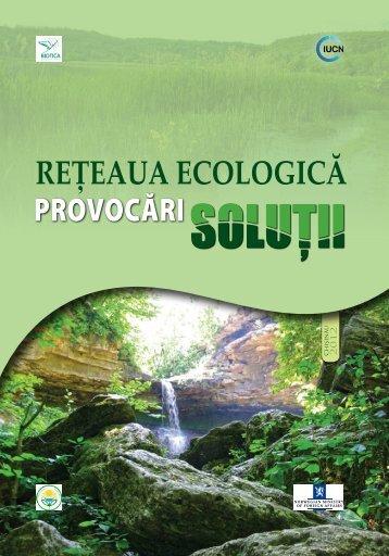 Reţeaua ecologică. Provocări. Soluţii - Biotica Ecological Society