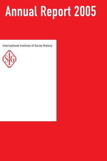 Download annual report 2005 - International Institute of Social History