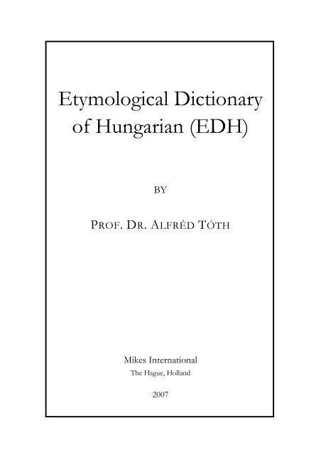 Etymological Dictionary of Hungarian (EDH) - Szabir . com