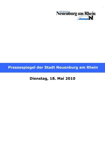 Dienstag, 18. Mai 2010 Pressespiegel der Stadt Neuenburg am Rhein