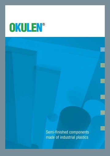 Semi-finished components made of industrial plastics - Okulen