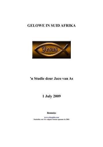 GELOWE IN SUID AFRIKA 'n Studie deur Jaco van As 1 July 2009