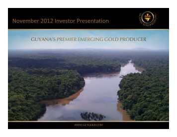 November 2012 Investor Presentation - Guyana Goldfields Inc.