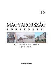 Kozári Mónika -Magyarország története 16 A dualizmus kora 1868 ...