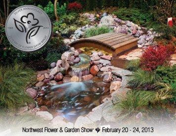 Northwest Flower & Garden Show February 20 - 24, 2013