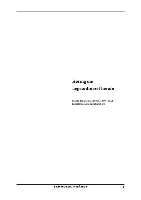 Høring om lægeordineret heroin - 25. maj 2007 - Teknologirådet
