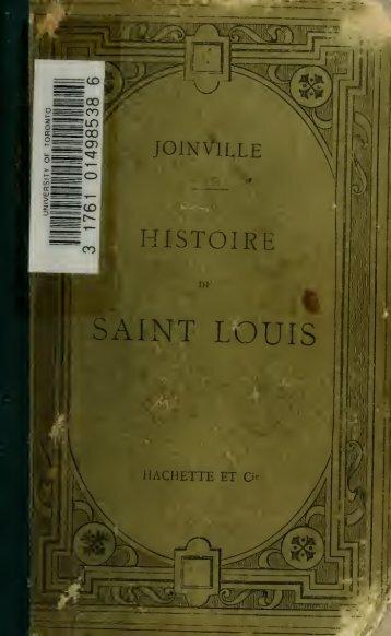 Histoire de Saint Louis, texte original ramené à l'orthographie des ...