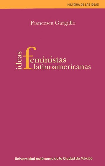 Ideas feministas latinoamericanas - Biblioteca virtual