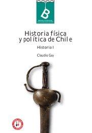 Historia física y política de Chile - Centro de Documentación ...