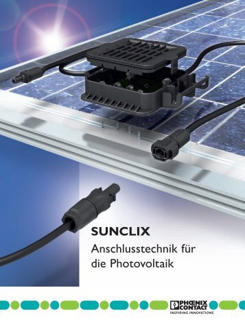 SUNCLIX - Anschlusstechnik für die Photovoltaik - Phoenix Contact