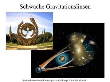 Schwache Gravitationslinsen - Fakultät für Physik