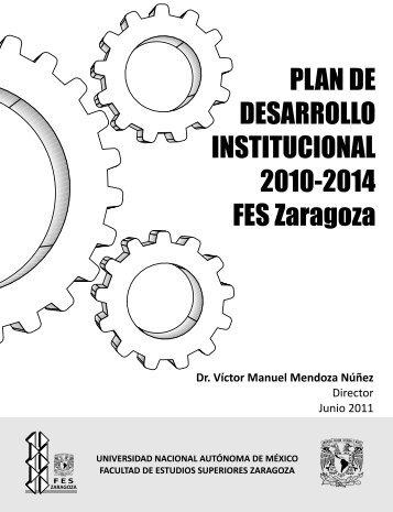 PLAN DE DESARROLLO INSTITUCIONAL 2010-2014 FES Zaragoza