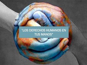 LOS DERECHOS HUMANOS EN TUS MANOS