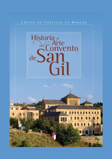 Historia y Arte del Convento de San Gil - Cortes de Castilla-La ...