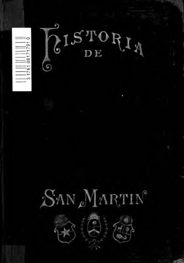 Historia de San Martín y de la Emancipación sud-americana