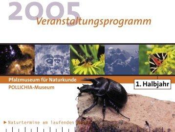 Veranstaltungsprogramm 1. Halbjahr 2005 - Pfalzmuseum für ...