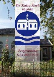 De Katse Kerk 10 jaar Programma 1,2,3 juni 2012 - VVV Zeeland
