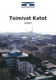 Toimivat Katot 2007 (pdf) - Kattoliitto