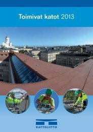 Toimivat Katot 2013 reduced size (pdf) - Kattoliitto