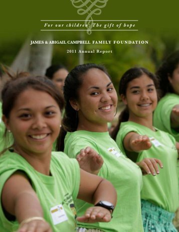 2011 Annual Report - James and Abigail Campbell Family Foundation
