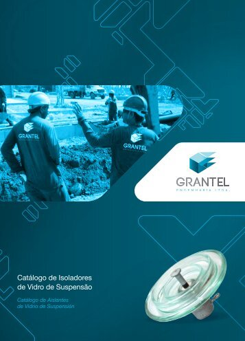 Catálogo Isoladores de Vidro - Grantel Equipamentos
