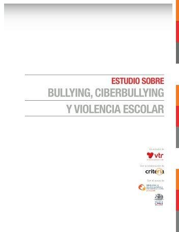 "ESTUDIO: ""Bullying, Ciberbullying y Violencia Escolar"" - VTR"