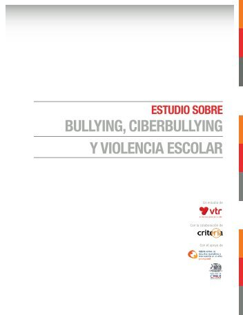 "ESTUDIO: ""Bullying, Ciberbullying y Violencia Escolar"" - VTR"