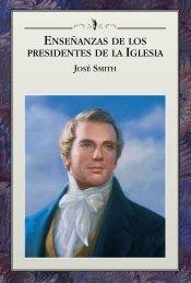 ENSEÑANZAS DE LOS PRESIDENTES DE LA IGLESIA: JOSÉ SMITH