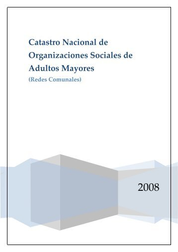 Catastro Nacional de Organizaciones Sociales de Adultos ... - Senama