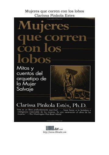 Mujeres que corren con los lobos Clarissa Pinkola Estes - Instituto ...