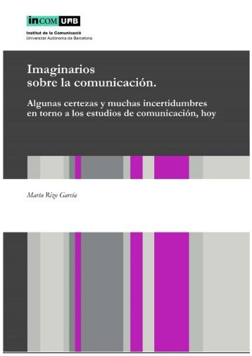 Imaginarios sobre la comunicación. Algunas certezas y muchas ...
