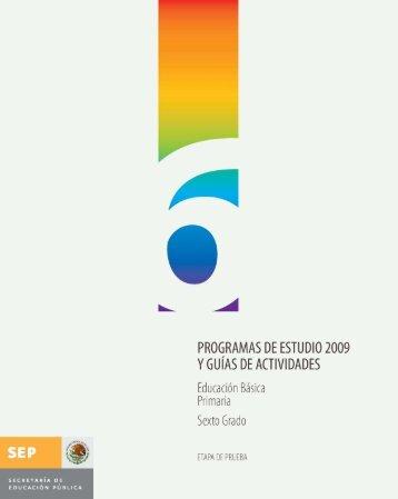 Programas de Estudio 2009 y Guías de Actividades Sexto Grado