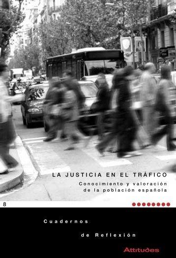 La justicia en el tráfico. Conocimiento y valoración ... - Audi Attitudes