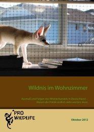 Wildnis im Wohnzimmer - Fakten zum Wildtierhandel in ... - Pro Wildlife
