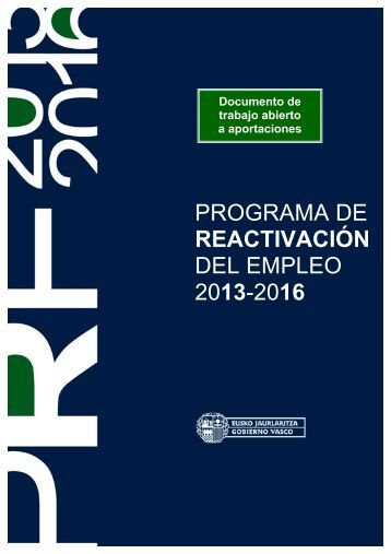 PLAN DE REACTIVACIÓN DEL EMPLEO 2013-2016 ... - Irekia