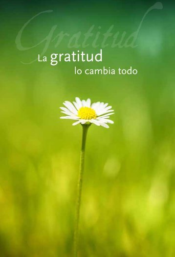 La gratitud lo cambia todo - La Palabra Diaria