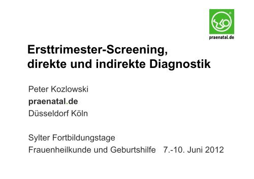 Diagnostik im 1. Trimenon 120609 - praenatal.de