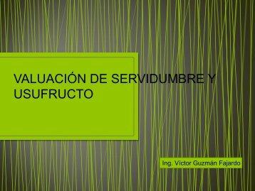 VALUACIONES DE SERVIDUMBRES Y USUFRUCTOS Ing. Víctor ...
