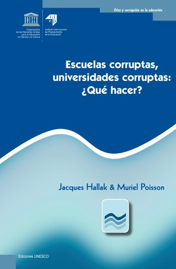 Escuelas corruptas, universidades corruptas: ¿Qué ... - IIEP - Unesco