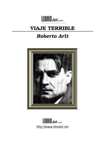 VIAJE TERRIBLE Roberto Arlt - AMPA Severí Torres