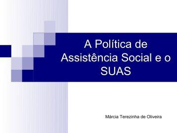 A Política de Assistência Social e o SUAS - Família e ...